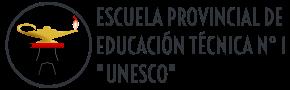"""Escuela Provincial de Educación Técnica N° 1 """"UNESCO"""" - Posadas - Misiones"""